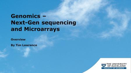 Genomics – Next-Gen sequencing and Microarrays