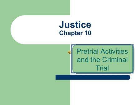 Pretrial Activities and the Criminal Trial