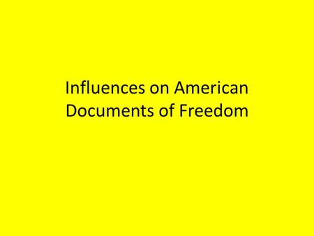 Influences on American Documents of Freedom
