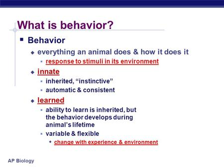 What is behavior? Behavior everything an animal does & how it does it