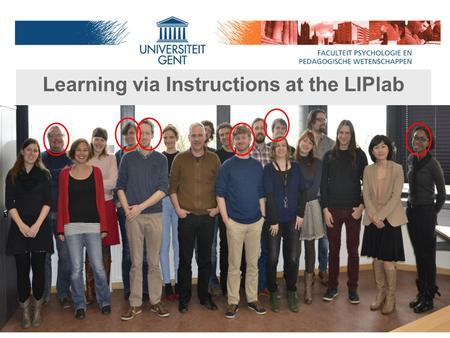Learning via Instructions at the LIPlab. 0. Theoretical Background Learning = effect of regularities in environment on behavior (De Houwer et al., 2013,