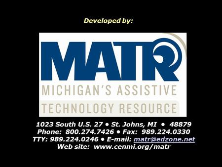 Developed by: 1023 South U.S. 27 St. Johns, MI 48879 Phone: 800.274.7426 Fax: 989.224.0330 TTY: 989.224.0246   Web.