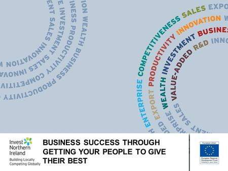 BUSINESS SUCCESS THROUGH GETTING YOUR PEOPLE TO GIVE THEIR BEST.