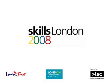 """I'm very pleased to support Skills London 2008. This is exactly the sort of inspirational yet practical careers boost that young Londoners need in the."