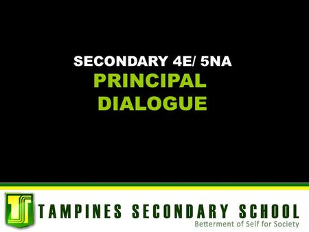 SECONDARY 4E/ 5NA PRINCIPAL DIALOGUE. Preparation for the Exam.