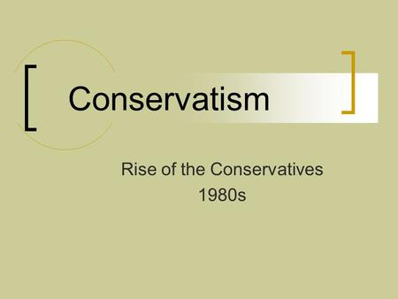 Conservatism Rise of the Conservatives 1980s. Liberal vs. Conservative.