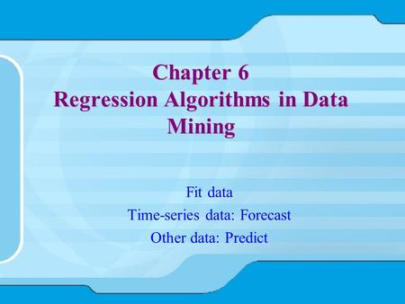 Chapter 6 Regression Algorithms in Data Mining