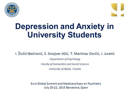 Depression and Anxiety in University Students I. Živčić-Bećirević, S. Smojver-Ažić, T. Martinac Dorčić, J. Juretić Department of Psychology Faculty of.