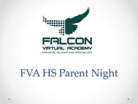 FVA HS Parent Night. Topics covered -October Count -Parent Access and student tracking -Progress Monitoring -Course Calendars -Extracurricular -Amnesty.