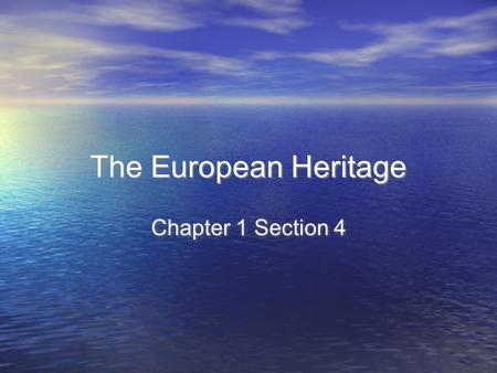 The European Heritage Chapter 1 Section 4. Judeo-Christian Tradition European beliefs were shaped by two religions of the ancient Middle East: Judaism.