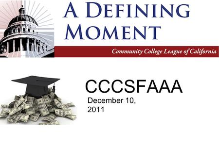CCCSFAAA December 10, 2011. General Fund Tax Revenues 1.5% 5.1% 5.4% 7.3% 5.4%