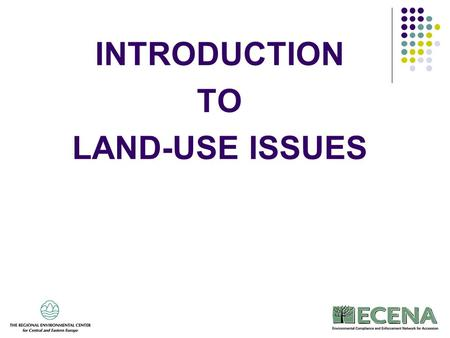 INTRODUCTION TO LAND-USE ISSUES. Land-use planning Seveso II provisions (Art. 12) in case of: New establishments Modifications to existing ones Developments.