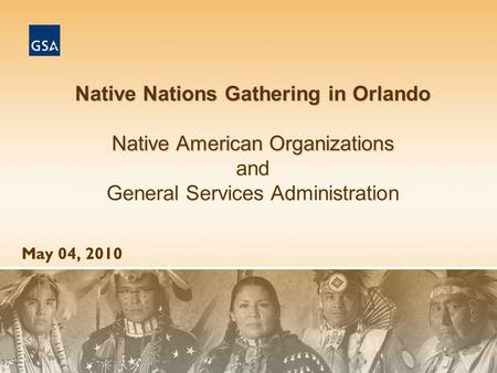 Native Nations Gathering in Orlando Native American Organizations Native Nations Gathering in Orlando Native American Organizations and General Services.