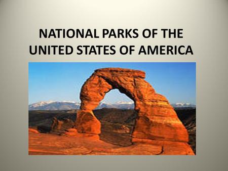 NATIONAL PARKS OF THE UNITED STATES OF AMERICA. NATIONAL PARK IS ONE OR SEVERAL ECOSYSTEMS WHERE PLANTS AND ANIMALS ARE OF SPECIAL SCIENTIFIC, EDUCATIONAL.