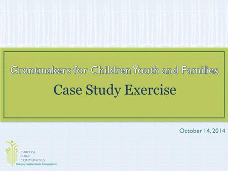 Case Study Exercise October 14, 2014. The Setting: 650 unit public housing project 2.