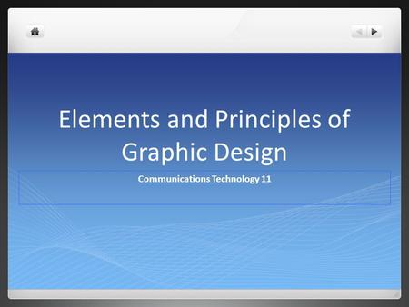 Elements and Principles of Graphic Design Communications Technology 11.