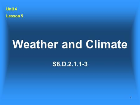 1 Weather and Climate S8.D.2.1.1-3 Unit 4 Lesson 5.