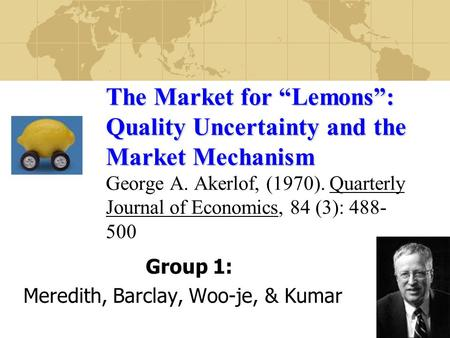 akerlof the market for lemons summary Lecture note: market signaling — theory and evidence george akerlof's 1970 paper on 'lemons' was the first to formalize the adverse market quality is.