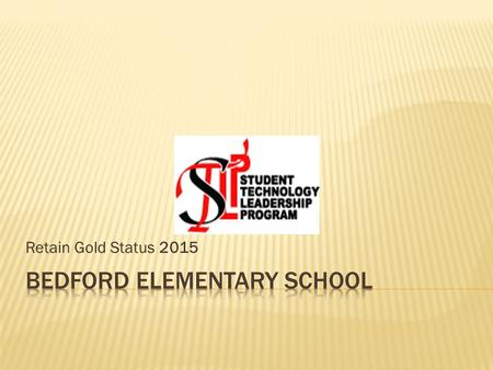 Retain Gold Status 2015.  From the STLP Handbook:  The Mission of the Student Technology Leadership Program (STLP) is to advance the individual capabilities.