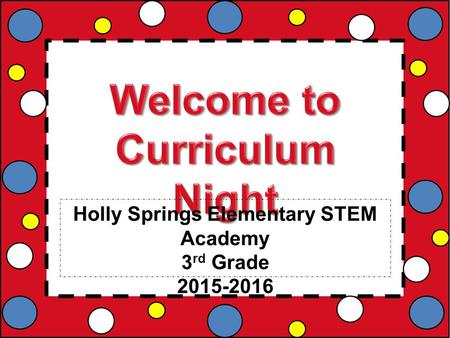 Holly Springs Elementary STEM Academy 3 rd Grade 2015-2016.