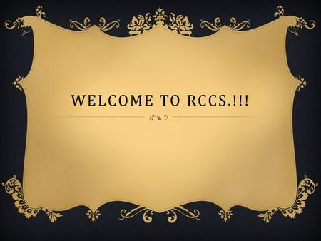 WELCOME TO RCCS.!!!. MAIN SUBJECTS  Algebra 1, Geometry, Algebra2, Pre calculus, Calculus.  Reading & Language  Civics, world wide history, & history.