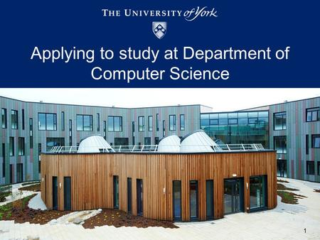 Applying to study at Department of Computer Science 1.