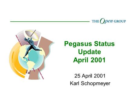 Pegasus Status Update April 2001 25 April 2001 Karl Schopmeyer.