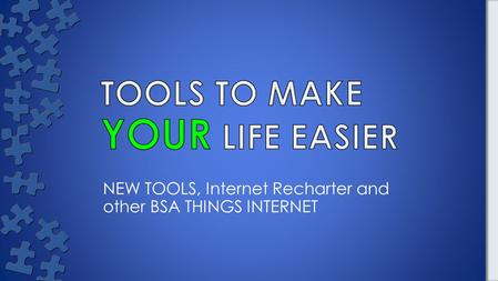 NEW TOOLS, Internet Recharter and other BSA THINGS INTERNET.