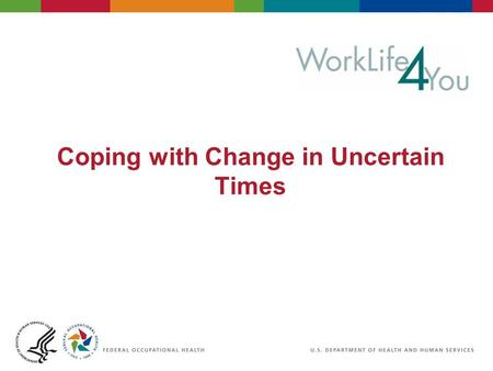 Coping with Change in Uncertain Times. Objectives Understand Change Understanding Resistance Emotional Stages of Change Tips to Managing Emotional Stages.