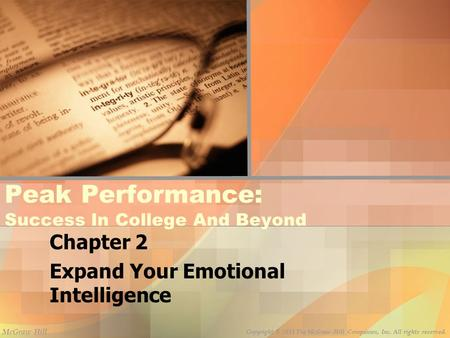 Copyright © 2011 The McGraw-Hill Companies, Inc. All rights reserved. McGraw-Hill Peak Performance: Success In College And Beyond Chapter 2 Expand Your.