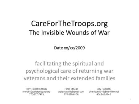 CareForTheTroops.org The Invisible Wounds of War Date xx/xx/2009 facilitating the spiritual and psychological care of returning war veterans and their.