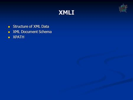 XMLI Structure of XML Data Structure of XML Data XML Document Schema XML Document Schema XPATH XPATH.