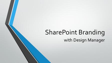 SharePoint Branding with Design Manager. About James 7 years of SharePoint 2007, 2010, 2013 On-prem deployment planning, infrastructure setup, governance.