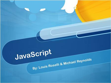 JavaScript By: Louis Roselli & Michael Reynolds. Problem Domain JavaScript is programming code that can be inserted into HTML pages. JavaScript inserted.