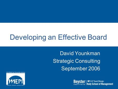 Developing an Effective Board David Younkman Strategic Consulting September 2006.