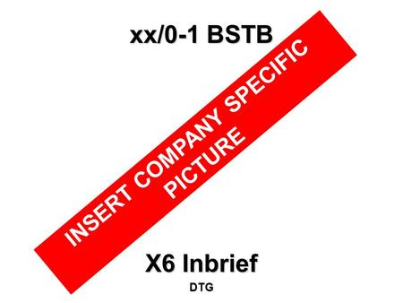 Xx/0-1 BSTB X6 Inbrief DTG INSERT COMPANY SPECIFIC PICTURE.