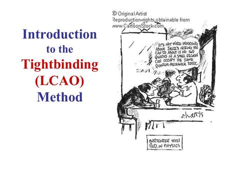 Introduction to the Tightbinding (LCAO) Method. Tightbinding: 1 Dimensional Model #1 Consider an Infinite Linear Chain of identical atoms, with 1 s-orbital.