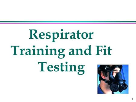 1 Respirator Training and Fit Testing. 2 Definitions l High efficiency particulate air (HEPA) filter l Immediately dangerous to life of health (IDLH)