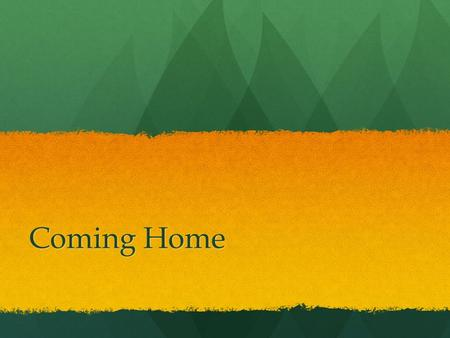 Coming Home. Jeremy sat atop a large stack of boxes, staring out at all that he had ever known, which in a few minutes would be left only to his memory.