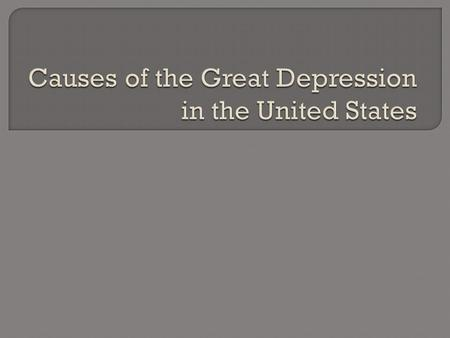  Political and economic causes of the Great Depression in the Americas.
