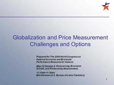 1 Globalization and Price Measurement Challenges and Options Prepared for The 2008 World Congress on National Accounts and Economic Performance Measures.