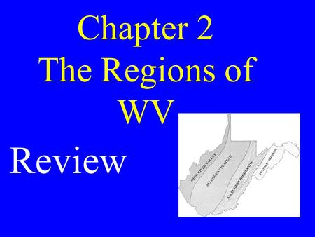 Chapter 2 The Regions of WV