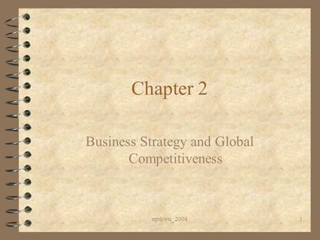 Egekwu_20041 Chapter 2 Business Strategy and Global Competitiveness.