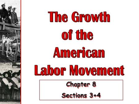 Chapter 8 Sections 3+4 Chapter 8 Sections 3+4 Labor Force Distribution 1870-1900.