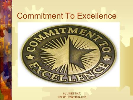Commitment To Excellence by VINEETH.T,