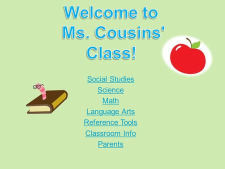 Social Studies Science Math Language Arts Reference Tools Classroom Info Parents.
