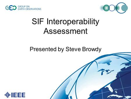 1 SIF Interoperability Assessment Presented by Steve Browdy.