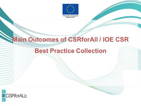 Main Outcomes of CSRforAll / IOE CSR Best Practice Collection.