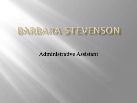Administrative AssistantAdministrative Assistant.