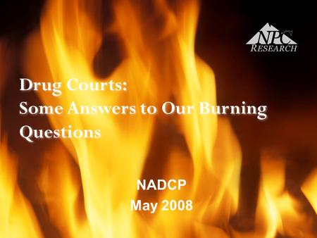 Drug Courts: Some Answers to Our Burning Questions NADCP May 2008.